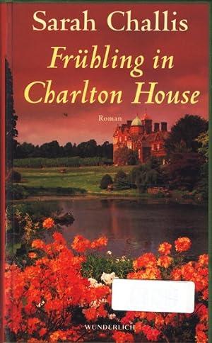 Frühling in Charlton House : Roman ;.: Challis, Sarah: