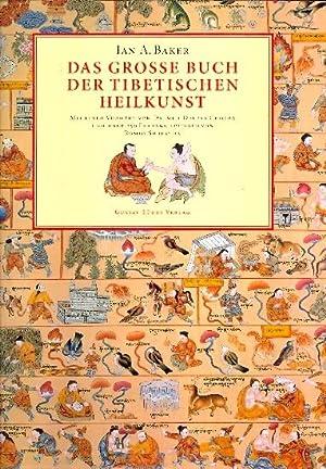 Das grosse Buch der tibetischen Heilkunst ;.: Baker, Ian A.:
