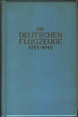 Die deutschen Flugzeuge 1933-1945 : Deutschlands Luftfahrt-Entwicklungen: Kens, Karlheinz; Nowarra,