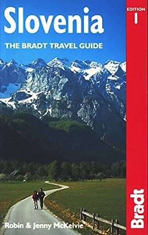 Slovenia : The Bradt Travel Guide ;.