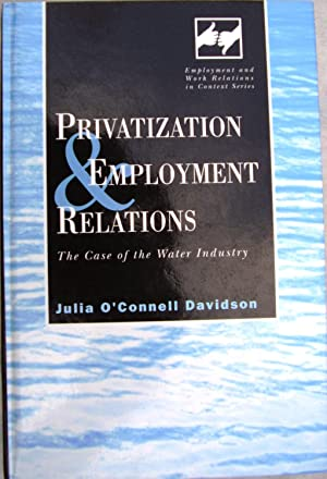 Privatisation and Employment Relations: The Case of the Water Industry