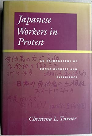 Japanese Workers in Protest: An Ethnography of Consciousness and Experience