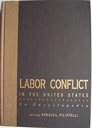 Labor Conflict in the United States: An Encyclopedia