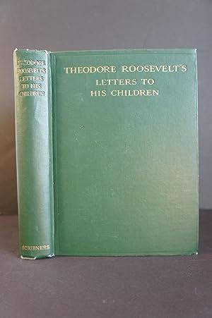 Theodore Roosevelt's Letters To His Children: Joseph Bucklin Bishop,