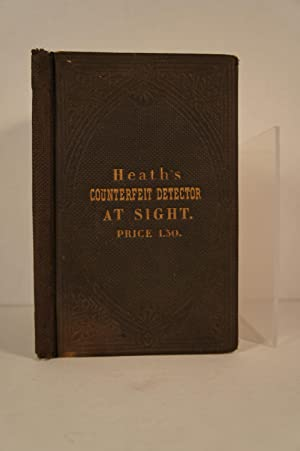 Heath's Infallible Counterfeit Detector At Sight. The: Laban Heath