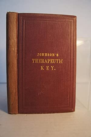 Therapeutic Key; Or, Practical Guide For The: I. D. Johnson,