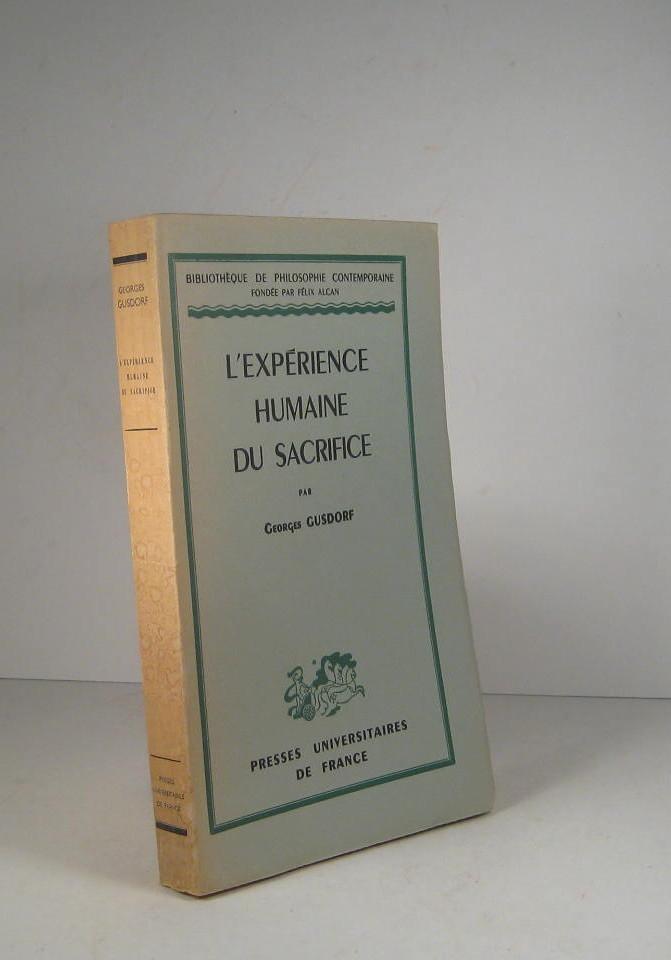 L'Expérience humaine du sacrifice - Par Georges Gusdorf