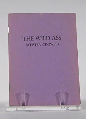The Wild Ass: Aleister Crowley