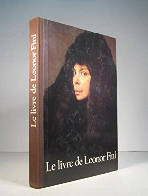 Le livre de Leonor Fini. Peintures, dessins,: Fini, Leonor (Avec