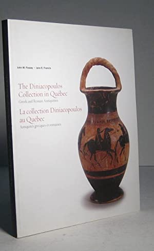The Diniacopoulos Collection in Québec, Greek and Roman Antiquities. La collection Diniacopoulos ...