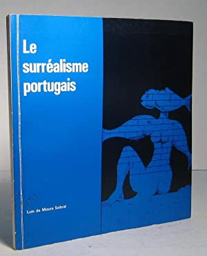 Le Surréalisme portugais: Moura Sobral, Luis
