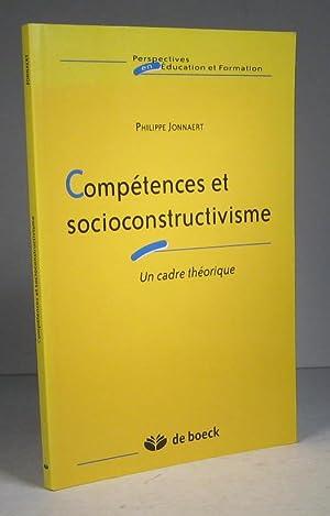 Compétences et socioconstructivisme. Un cadre théorique: Jonnaert, Philippe