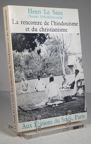 La rencontre de l'hindouisme et du christianisme: Le Saux, Henri