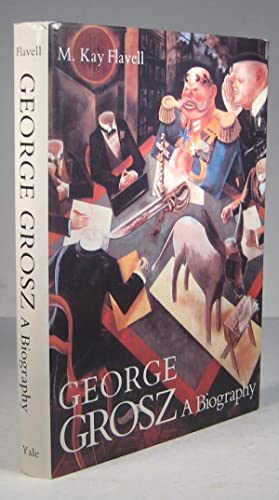 George Grosz. A Biography