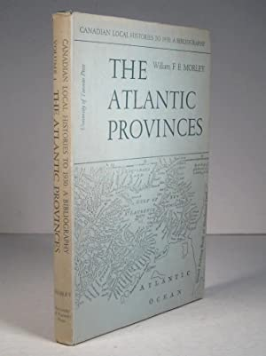 Canadian Local Histories to 1950 : A Bibliography. The Atlantic Provinces