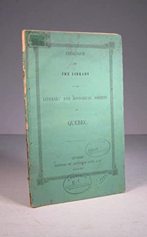 Catalogue of the Library of the Literary and Historical Society of Quebec