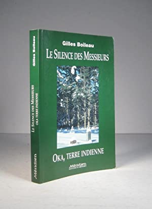 Le Silence des Messieurs. Oka, terre indienne