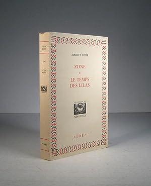 Zone. Le Temps des lilas: Dubé, Marcel (Présentation