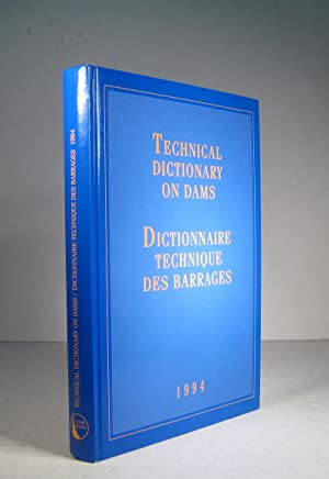 Dictionnaire technique des barrages / Technical Dictionary on Dams