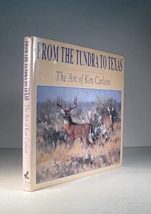 From the Tundra to Texas. The Art of Ken Carlson