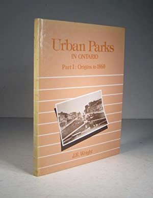 Urban Parks in Ontario. Part 1 : Origins to 1860