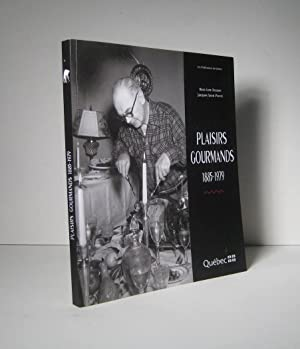Plaisirs gourmands 1885 - 1979