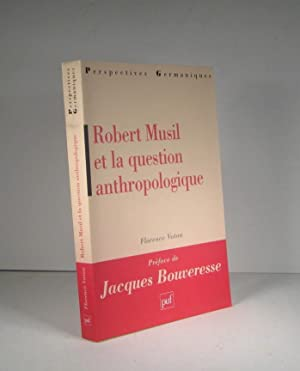 Robert Musil et la question anthropologique