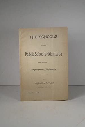 The Schools called Public Schools of Manitoba are in reality Protestant Schools