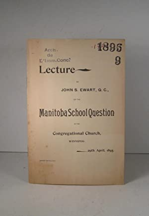 Lecture on the Manitoba School Question in the Congregational Church, Winnipeg, 29th April, 1895