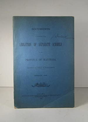 Documents in Reference to the Abolition of Separate Schools in the Province of Manitoba