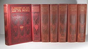 A History of the United States and its People from the earliest records to present time. 7 Volumes