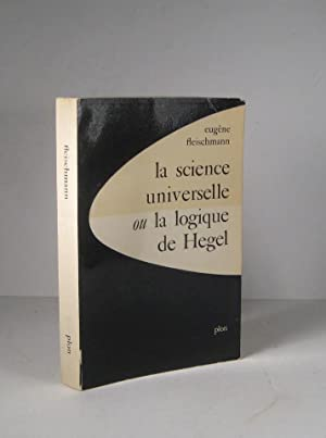 La science universelle ou la logique de Hegel