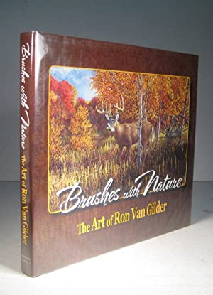 Brushes with Nature : The Art of Ron Van Gilder
