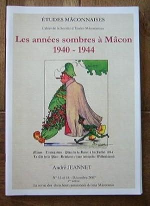 Les années sombres à Mâcon 1940-1944. N)s 13 et 14 des Etudes Mâconnaises: JEANNET André