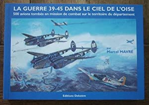 La guerre 39-45 dans le ciel de: MAVRE Marcel
