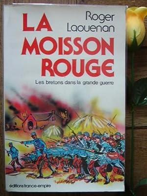 La moisson rouge, Les bretons dans la: LAOUENAN Roger