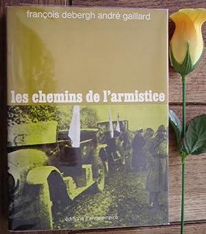 1918 Les chemins de l'armistice: DEBERGH François & GAILLARD André