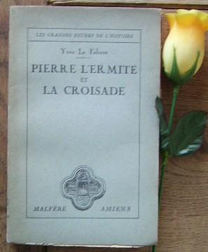 Pierre L'Hermitte et la Croisade: LE FEBVRE Yves