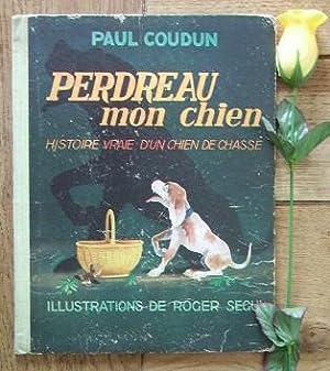 Perdreau mon chien, histoire vrai d'un chien: COUDUN Paul
