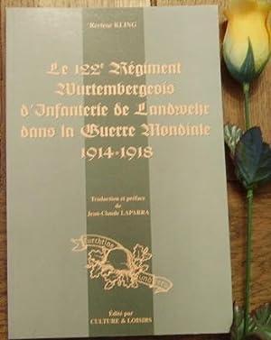 Le 122e régiment Wurtembourgeois d'infanterie de landwehr dans la guerre mondiale 1914-...