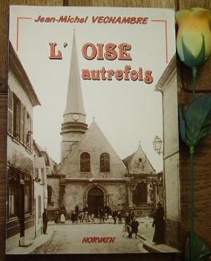 L'Oise autrefois: VECHAMBRE Jean-Michel