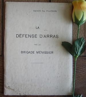 La défense d'Arras par la brigade Ménissier: VILLEMAIN Aug. Capitaine