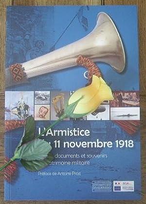 L'Armistice du 11 novembre 1918. Objets, documents et souvenirs du patrimoine militaire: ...