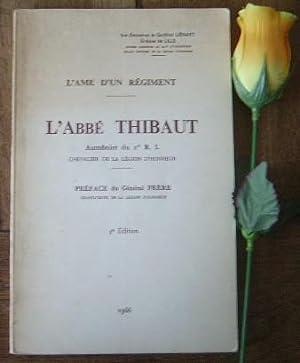 L'ame d'un régiment, l'Abbé Thibaut aumonier du: LIENART Cardinal