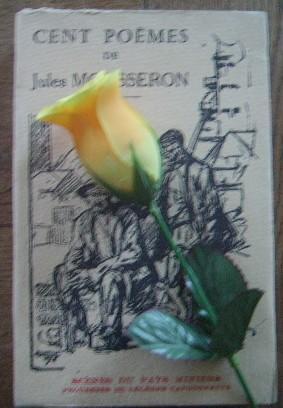 Cent poèmes. Scènes du pays miniers, prouesses: MOUSSERON Jules