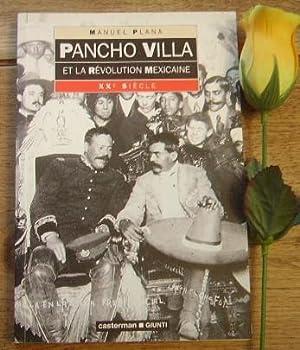 Pancho Villa et la révolution mexicaine: PLANA Manuel