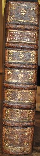 Premier Volume [Second Volume] des antiqvitez de la Gaule Belgicque, Royaulme de France, Austrasie ...