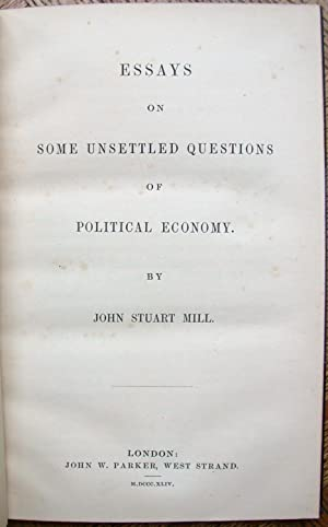 Essays on some unsettled questions of political economy.: MILL (John Stuart);