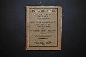 Aix-la-Chapelle, Borcette, et Spa : manuel à l'usage des baigneurs, contenant la ...