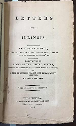Letters from Illinois. Illustrated by a Map of the United States, Shewing Mr. Birkbeck's ...